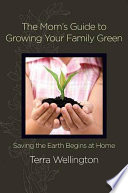 The Mom S Guide To Growing Your Family Green Book