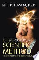 A New Quantum Scientific Method