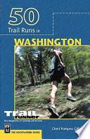 50 Trail Runs In Washington Book PDF