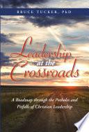 Leadership At The Crossroads Book PDF