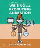 Gardner s Guide to Writing and Producing Animation