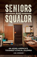 Seniors and Squalor: Competency, Autonomy, and the Mistake of Forced Intervention