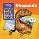 National Geographic Kids Little Kids First Board Book  Dinosaurs