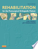 Rehabilitation for the Postsurgical Orthopedic Patient   E Book