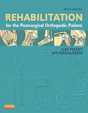 Rehabilitation for the Postsurgical Orthopedic Patient - E-Book
