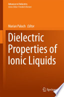 Dielectric Properties Of Ionic Liquids Book PDF