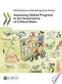 OECD Reviews of Risk Management Policies Assessing Global Progress in the Governance of Critical Risks