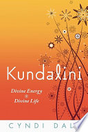 """Kundalini: Divine Energy, Divine Life"" by Cyndi Dale"