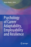Psychology of Career Adaptability  Employability and Resilience