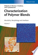 """Characterization of Polymer Blends: Miscibility, Morphology and Interfaces"" by Sabu Thomas, Yves Grohens, P. Jyotishkumar"