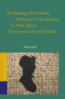 Reclaiming the Women of Britain   s First Mission to Africa