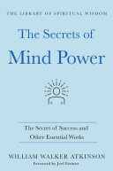 The Secrets of Mind Power: The Secret of Success and Other Essential Works [Pdf/ePub] eBook