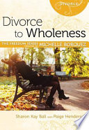Divorce To Wholeness