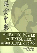 The Healing Power of Chinese Herbs and Medicinal Recipes