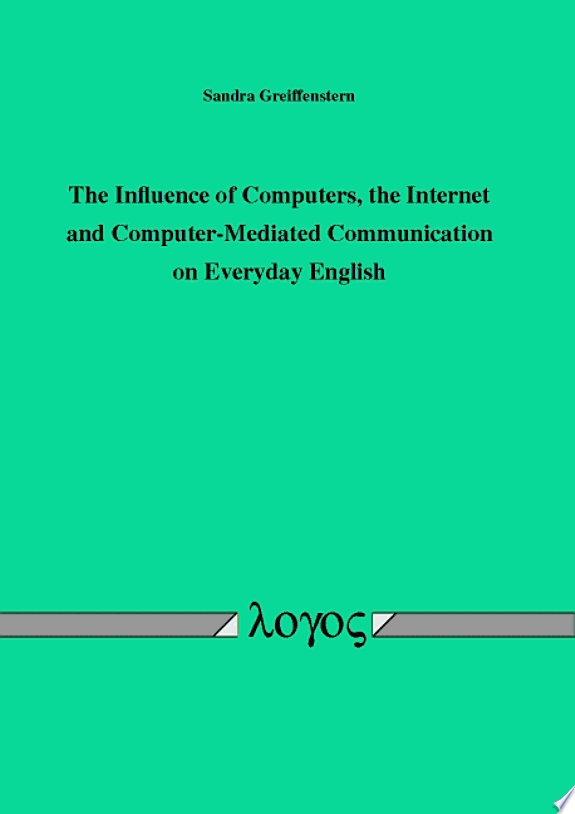 The Influence of Computers, the Internet and Computer-Mediated Communication on Everyday English