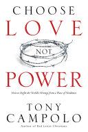 Choose Love Not Power