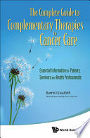 Complete Guide To Complementary Therapies In Cancer Care  The  Essential Information For Patients  Survivors And Health Professionals