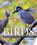 """Birds of Maryland, Delaware, and the District of Columbia"" by Bruce M. Beehler, Middleton Evans, Chandler S. Robbins"