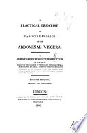 A practical treatise on various diseases of the Abdominal Viscera