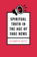 Pdf Spiritual Truth in the Age of Fake News Telecharger