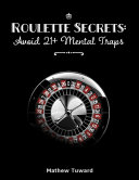 Roulette Secrets  Avoid 21  Mental Traps