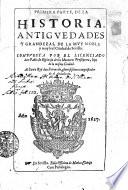 PRIMERA PARTE, DE LA HISTORIA, ANTIGVEDADES Y GRANDEZAS, DE LA MVY NOBLE y muy leal ciudad de Sevilla