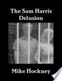 The Sam Harris Delusion Book