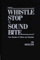 From Whistle Stop to Sound Bite