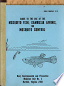 A Guide to the Use of the Mosquito Fish, Gambusia Affinis for Mosquito Control