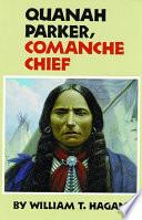 Quanah Parker  Comanche Chief