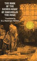 The Book of the Sacred Magic of Abramelin the Mage [Pdf/ePub] eBook