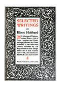 Selected Writings of Elbert Hubbard