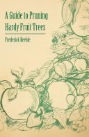 Pdf A Guide to Pruning Hardy Fruit Trees