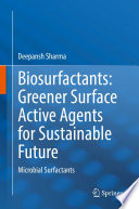 Biosurfactants: Greener Surface Active Agents for Sustainable Future
