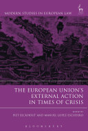 The European Union's External Action in Times of Crisis