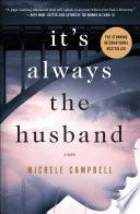 It's Always the Husband  : A Novel