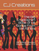 The Big Cryptogram Book of Hit Songs from The 1970 s