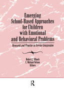 Emerging School Based Approaches for Children With Emotional and Behavioral Problems