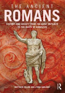link to The ancient Romans : history and society from the early Republic to the death of Augustus in the TCC library catalog
