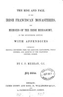 The rise and fall of the Irish Franciscan monasteries  and memoirs of the Irish hierarchy in the seventeenth century