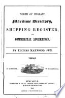 North of England maritime directory  shipping register  and commercial advertiser  ed   by T  Marwood Book PDF