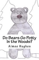 Do Bears Go Potty in the Woods?