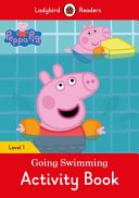 Peppa Pig Going Swimming Activity Book   Ladybird Readers Level 1
