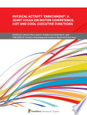 Physical Activity    Enrichment     A Joint Focus on Motor Competence  Hot and Cool Executive Functions Book