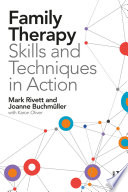 Family Therapy Skills And Techniques In Action Book PDF