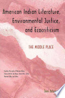 American Indian Literature Environmental Justice And Ecocriticism