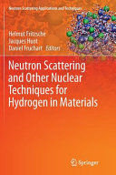 Neutron Scattering and Other Nuclear Techniques for Hydrogen in Materials