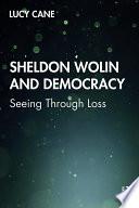 Sheldon Wolin and Democracy