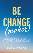 Be the Change maker