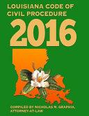 Louisiana Code of Civil Procedure 2016